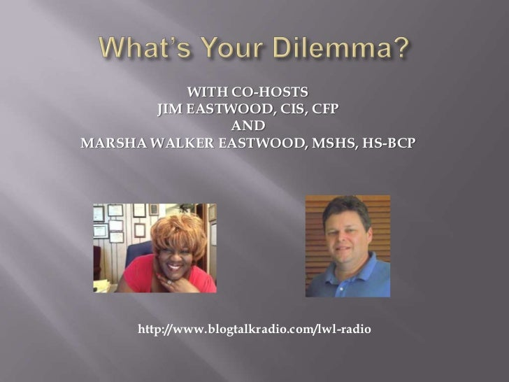 WITH CO-HOSTS       JIM EASTWOOD, CIS, CFP                ANDMARSHA WALKER EASTWOOD, MSHS, HS-BCP      http://www.blogtalk...