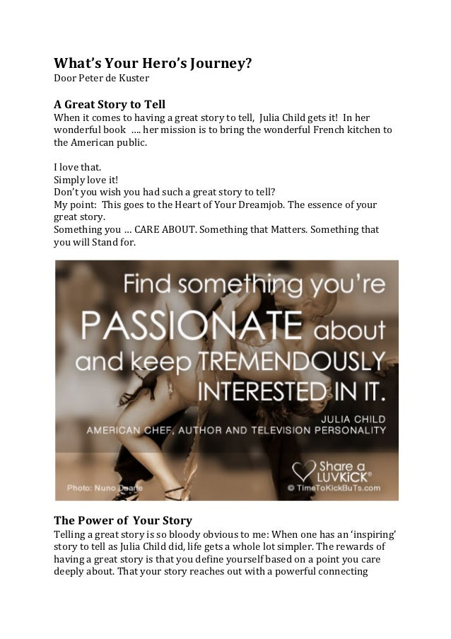 What's Your Hero's Journey? Door Peter de Kuster   A Great Story to Tell  When it come...
