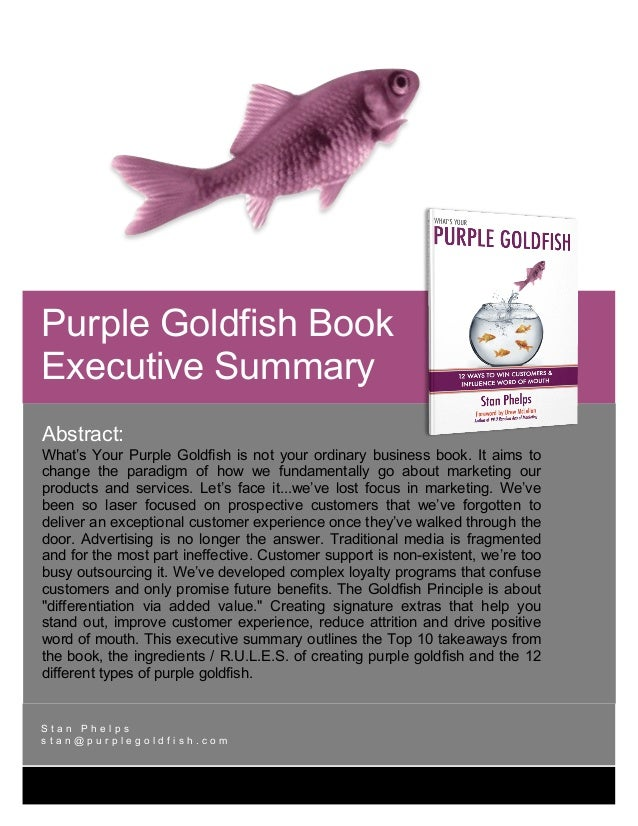 [Type text]     Abstract:What's Your Purple Goldfish is not your ordinary business book. It aims tochange th...