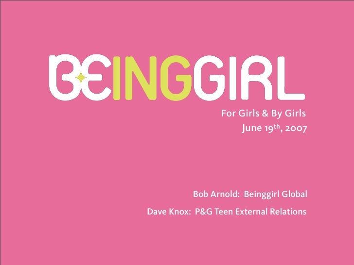 What Teens Want Beinggirl Pres
