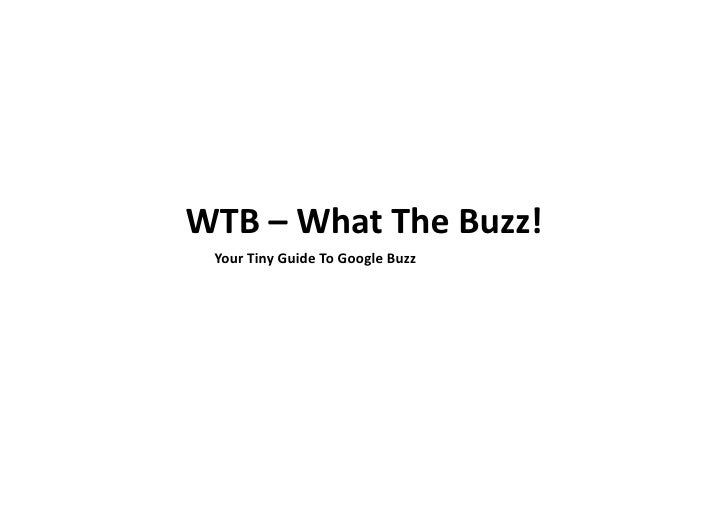 WTB – What The Buzz! Your Tiny Guide To Google Buzz