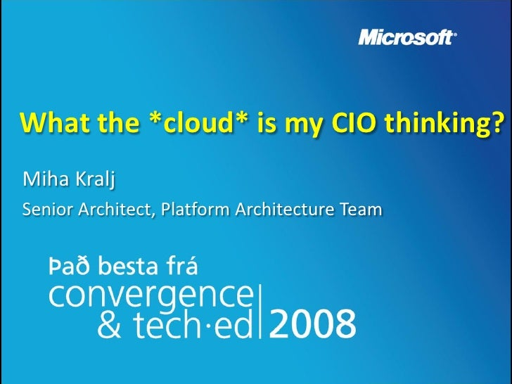 What The Cloud Is My Cio Thinking 2009