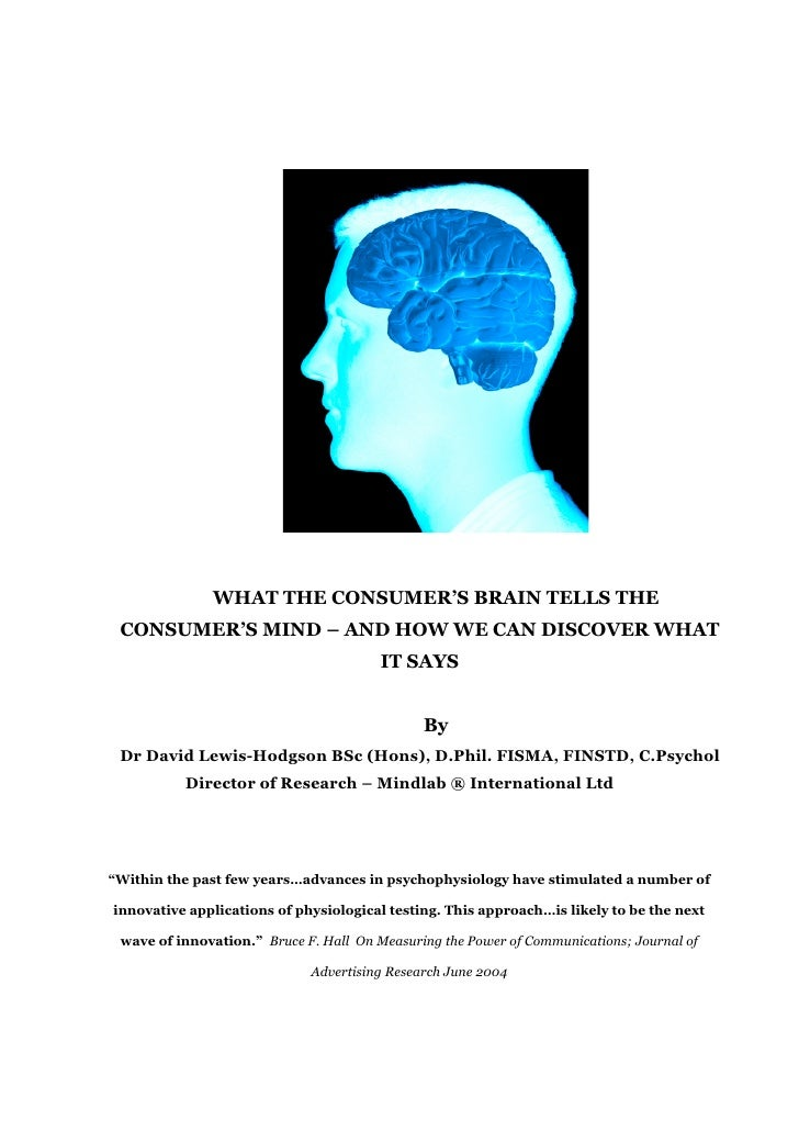 WHAT THE CONSUMER'S BRAIN TELLS THE  CONSUMER'S MIND – AND HOW WE CAN DISCOVER WHAT                                       ...