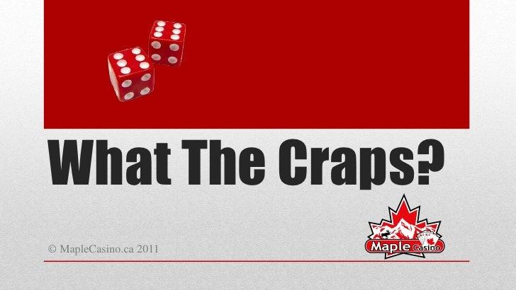 What The Craps?© MapleCasino.ca 2011
