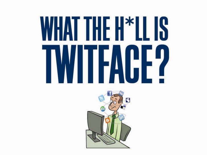 What the H*ll is Twitface?