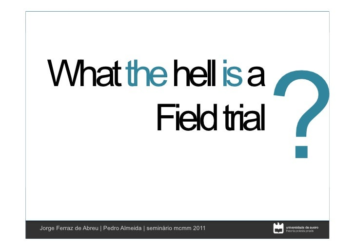 What the hell is a Field Trial