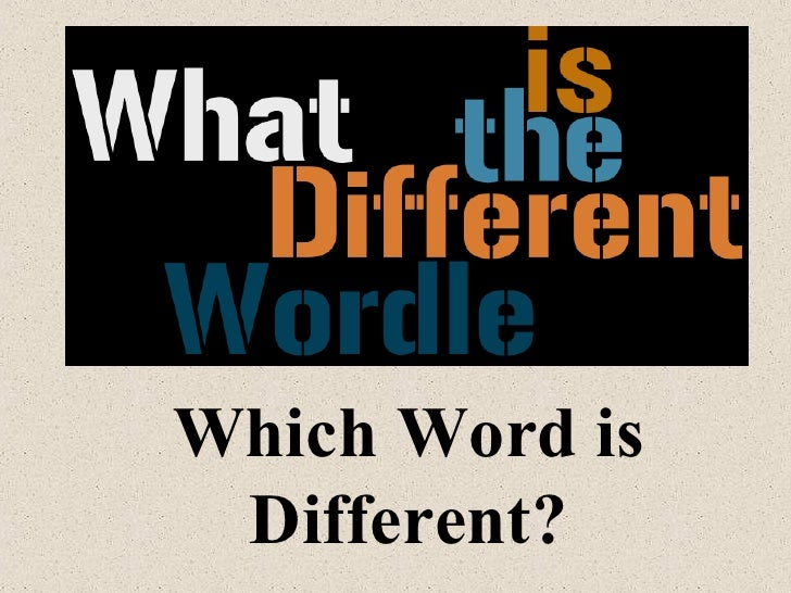 Which Word is Different?