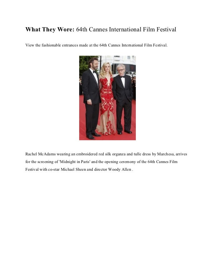 What They Wore: 64th Cannes International Film FestivalView the fashionable entrances made at the 64th Cannes Internationa...