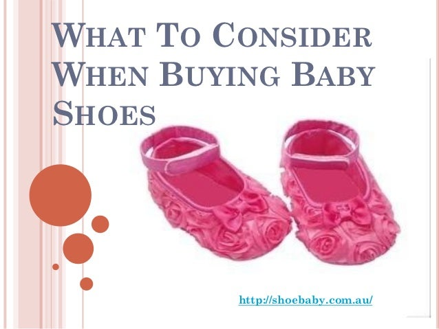 What to consider when buying baby shoes