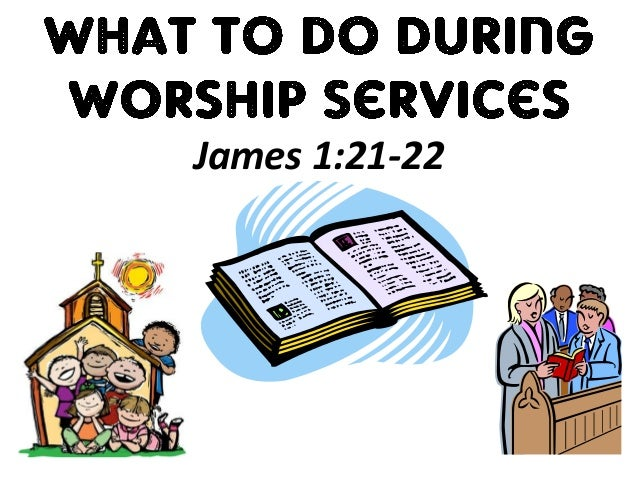 What to do during worship services