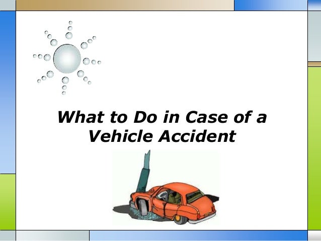 What to Do in Case of a Vehicle Accident