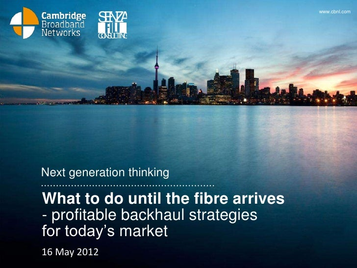 What to do until the fibre arrives – profitable backhaul strategies for today's market