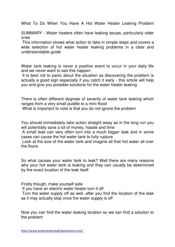 What To Do When You Have A Hot Water Heater Leaking ProblemSUMMARY - Water heaters often have leaking issues, particularly...