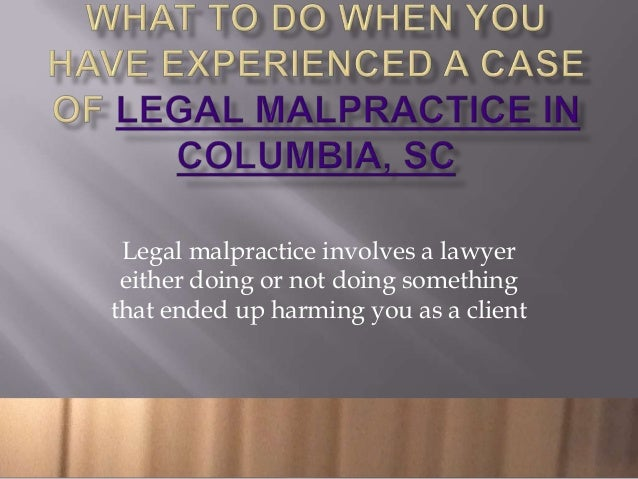 Legal malpractice involves a lawyer either doing or not doing somethingthat ended up harming you as a client