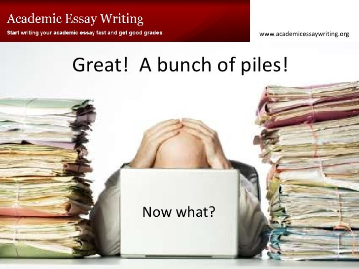Academic essay writing - What to do with a bunch of piles