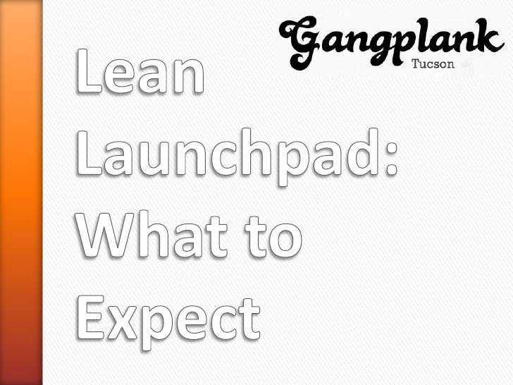 Lean Launchpad Tucson - What To Expect
