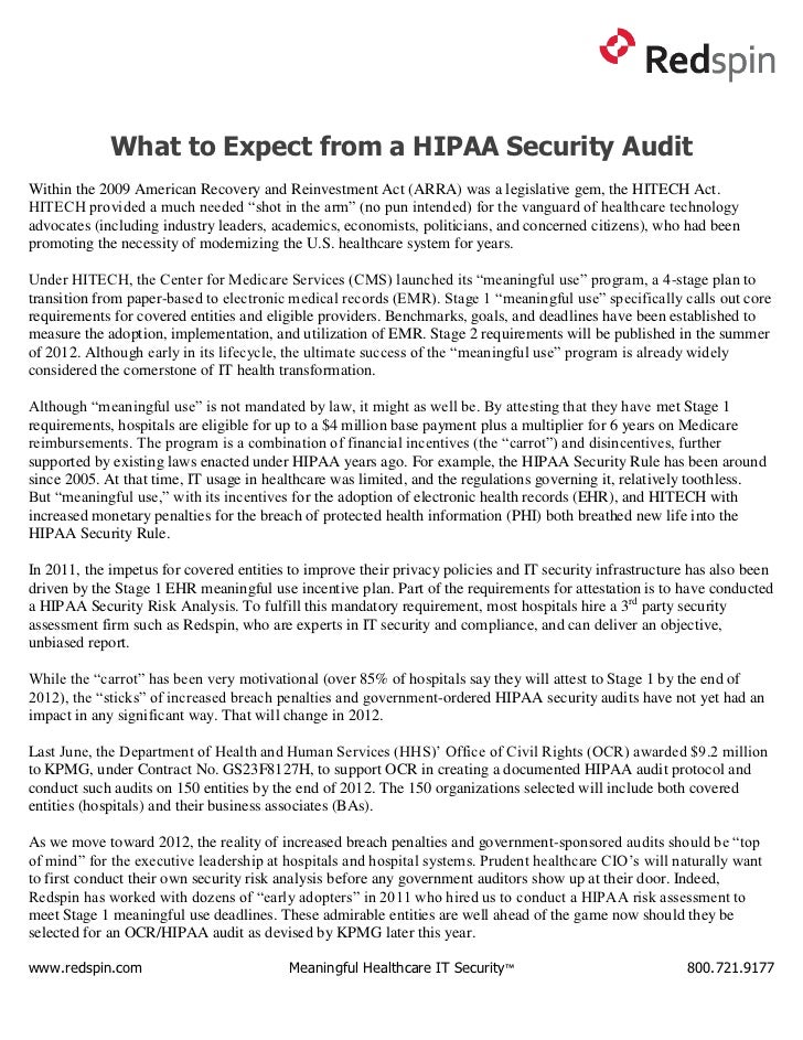 What to Expect from a HIPAA Security AuditWithin the 2009 American Recovery and Reinvestment Act (ARRA) was a legislative ...