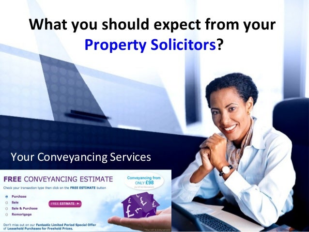 What you should expect from your Property Solicitors?  Your Conveyancing Services