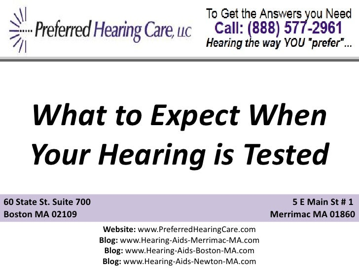 What to Expect When      Your Hearing is Tested60 State St. Suite 700                                                 5 E ...