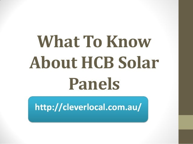What To KnowAbout HCB Solar    Panels