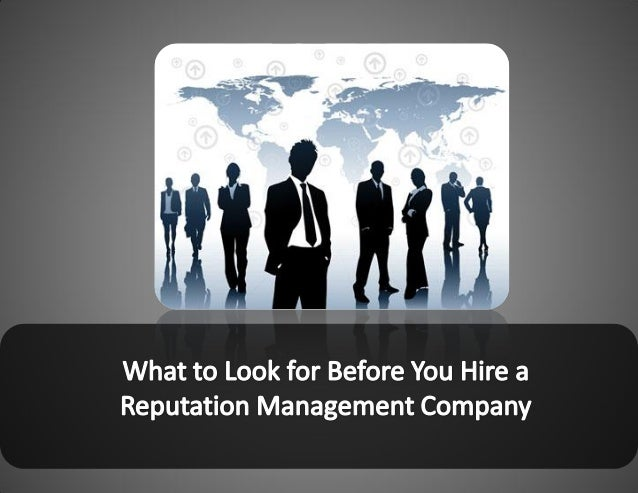 What to Look for Before You Hire a Reputation Management Company