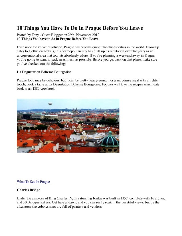 10 Things You Have To Do In Prague Before You Leave Posted by Tony - Guest Blogger on 29th, November 2012 10 Things You ha...