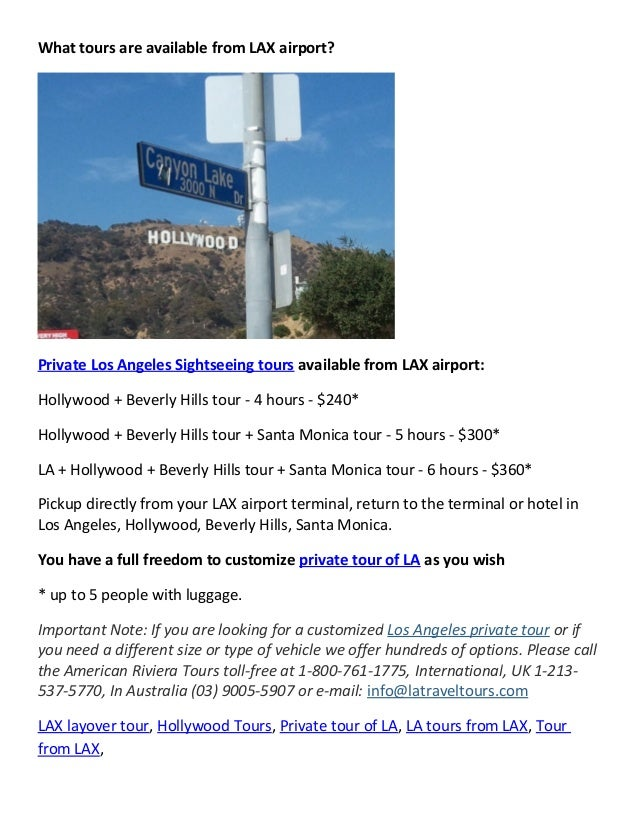 What tours are available from LAX airport? Private Los Angeles Sightseeing tours available from LAX airport: Hollywood + B...