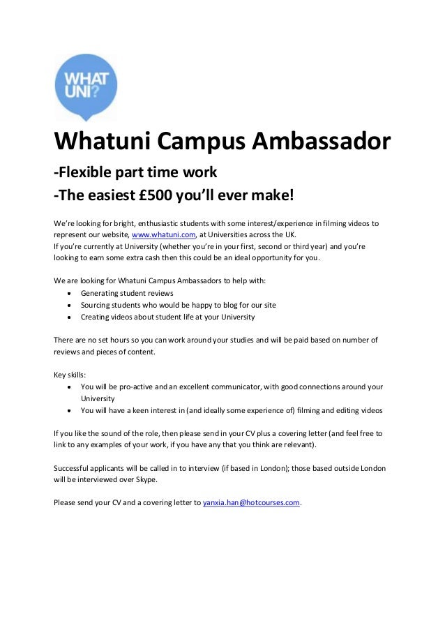 Whatuni Campus Ambassador -Flexible part time work -The easiest £500 you'll ever make! We're looking for bright, enthusias...
