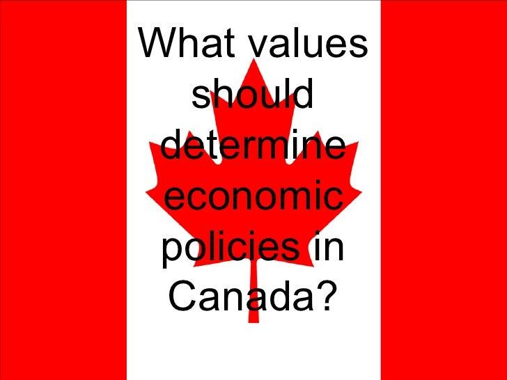 What values should determine economic policies