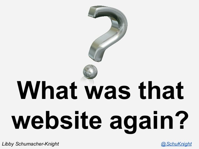 What was that website again? Libby Schumacher-Knight  @SchuKnight