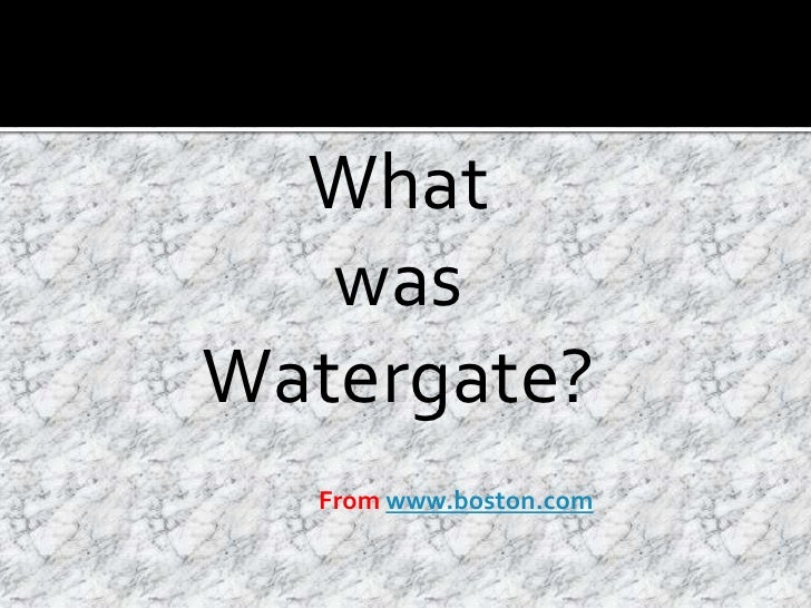 What Was Watergate