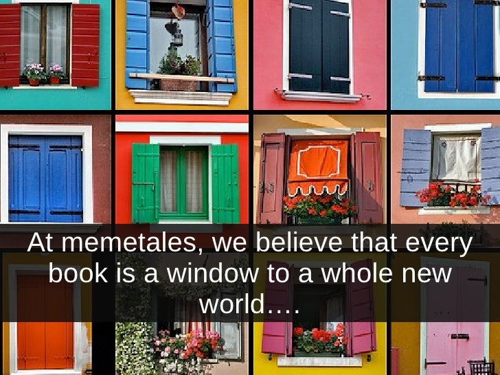 At memetales, we believe that every book is a window to a whole new world….