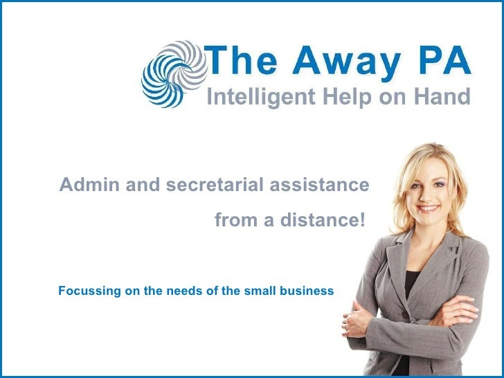 Admin and secretarial assistance from a distance! Focussing on the needs of the small business