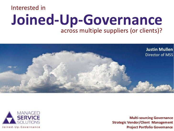 Interested inJoined-Up-Governance       across multiple suppliers (or clients)?                                           ...