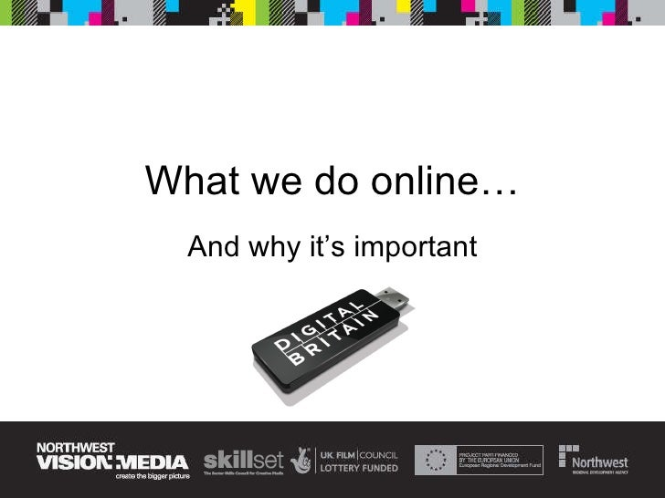 What We Do Online