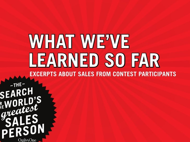 WHAT WE'VE LEARNED SO FAR EXCERPTS ABOUT SALES FROM CONTEST PARTICIPANTS