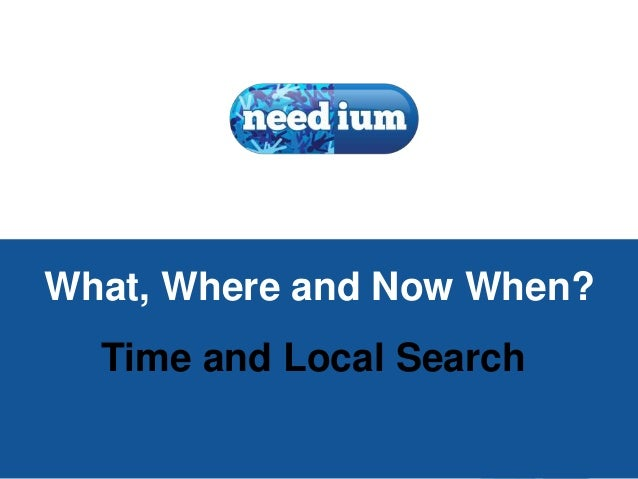 1 What, Where and Now When? Time and Local Search