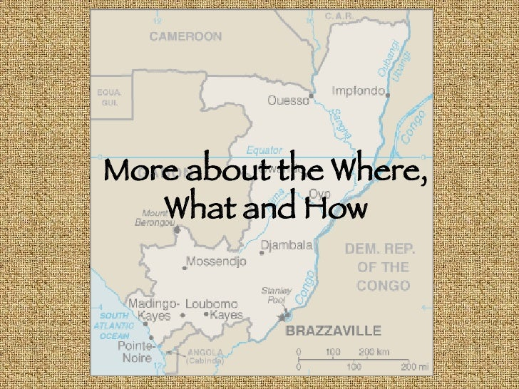 More about the Where, What and How