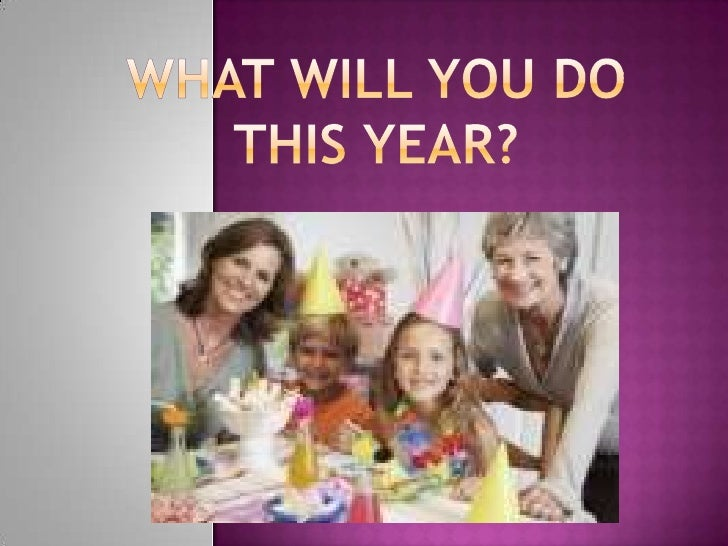 What will you do this year