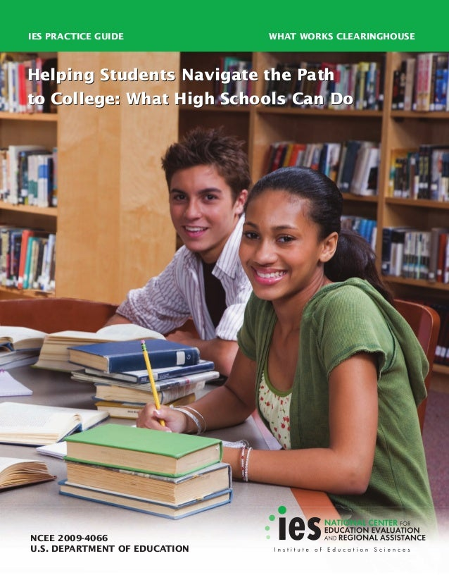 IES PRACTICE GUIDE WHAT WORKS CLEARINGHOUSE NCEE 2009-4066 U.S. DEPARTMENT OF EDUCATION Helping Students Navigate the Path...