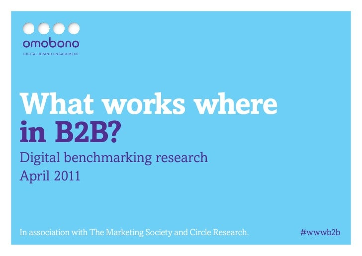 DIGITAL BRAND ENGAGEMENTWhat works wherein B2B?Digital benchmarking researchApril 2011In association with The Marketing So...