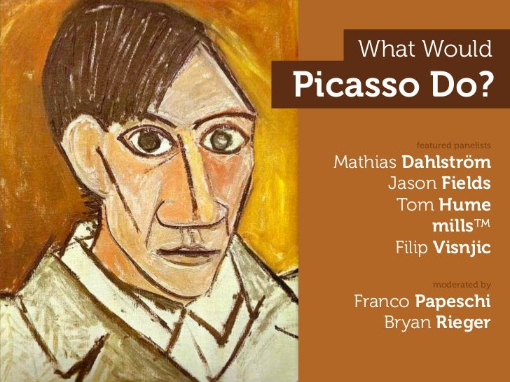 What Would Picasso Do?             featured panelists    Mathias Dahlström         Jason Fields          Tom Hume         ...