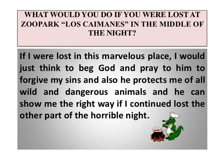 """WHAT WOULD YOU DO IF YOU WERE LOST AT  ZOOPARK """"LOS CAIMANES"""" IN THE MIDDLE OF THE NIGHT?<br />If I were lost in this marv..."""