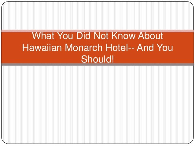 What You Did Not Know About Hawaiian Monarch Hotel-- And You Should!