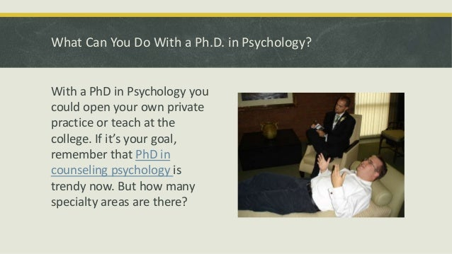How long does it generally take to get your phD in Psychology?