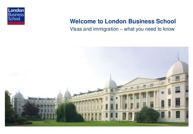 Welcome to London Business School Visas and immigration – what you need to know