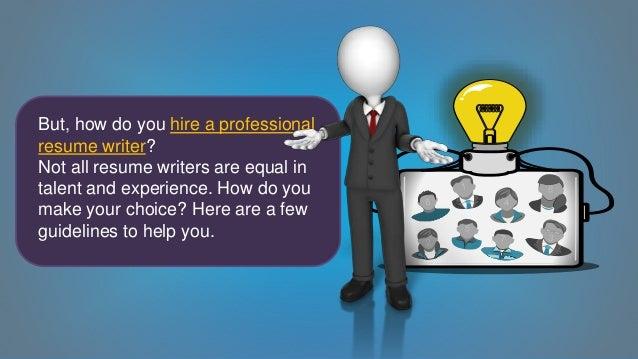 Do need hire resume writer