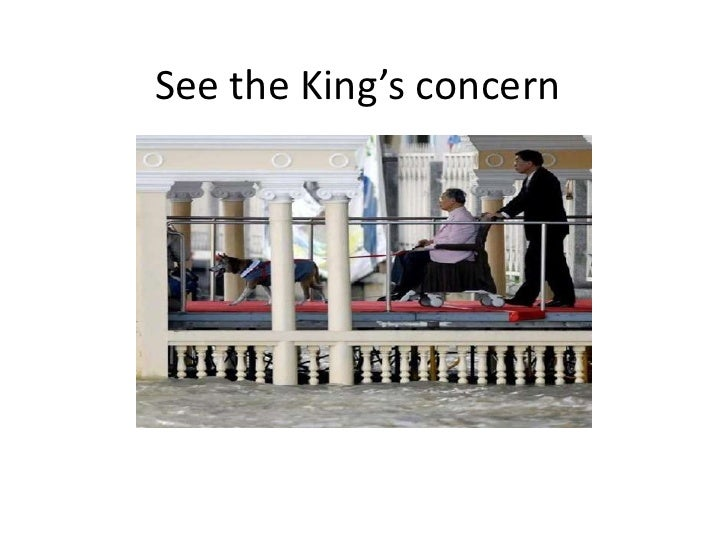 See the King's concern