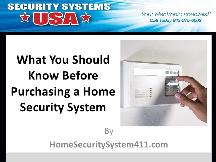 What You Should   Know BeforePurchasing a Home Security System                  By      HomeSecuritySystem411.com