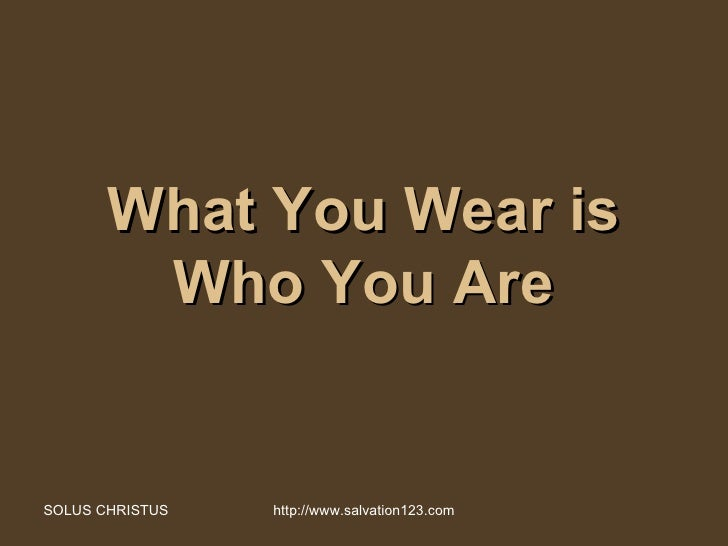 what you wear is who you are r1
